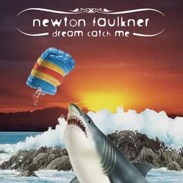 Dream Catch Me 2008 Newton Faulkner