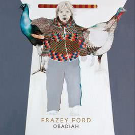 Obadiah (Bonus Track Version) 2017 Frazey Ford