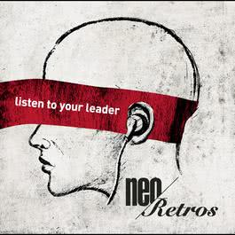 Listen to your leader 2011 Neo Retros