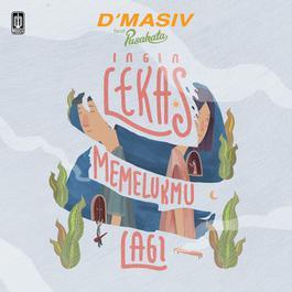 Ingin Lekas Memelukmu Lagi Feat. Pusakata 2018 d'Masiv