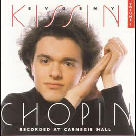Volume 1, Chopin:  Recorded at Carnegie Hall 1994 Evgeny Kissin