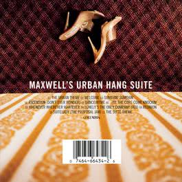 Maxwell's Urban Hang Suite 1996 Maxwell