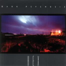 Hex 1994 Bark Psychosis