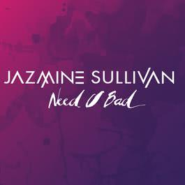 Need U Bad 2008 Jazmine Sullivan