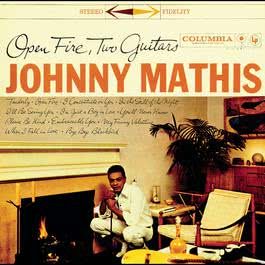 Open Fire, Two Guitars 1994 Johnny Mathis