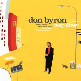 Ivey-Divey 2004 Don Byron