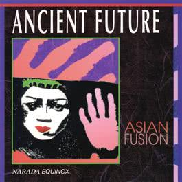 Asian Fusion 1993 Ancient Future