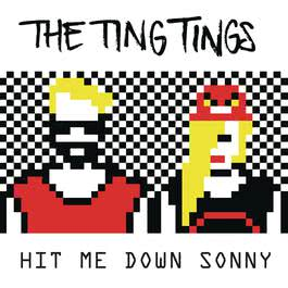 Hit Me Down Sonny 2012 The Ting Tings