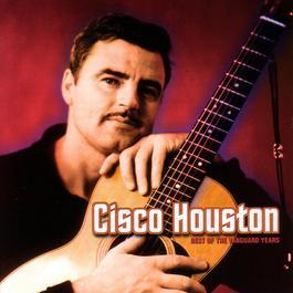 Best Of The Vanguard Years 2006 Cisco Houston