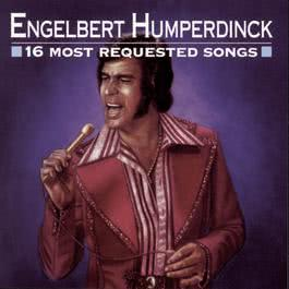 16 Most Requested Songs 1996 Engelbert Humperdinck
