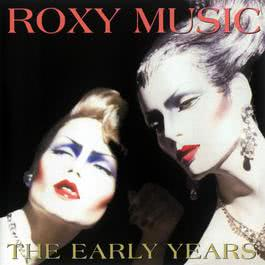 The Early Years 2000 Roxy Music