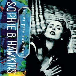 Tongues And Tails 1992 Sophie B. Hawkins