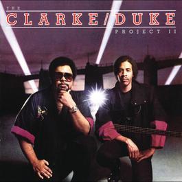 The Clarke/Duke Project II 1995 Stanley Clarke; George Duke