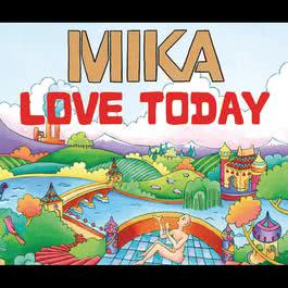 Love Today 2007 Mika