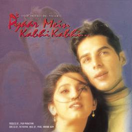 Pyaar Mein Kabhi Kabhi (Original Motion Picture Soundtrack) 2003 Vishal & Shekhar