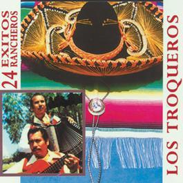 24 Exitos Rancheros 1992 Los Troqueros