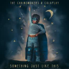 Something Just Like This 2017 The Chainsmokers; Coldplay