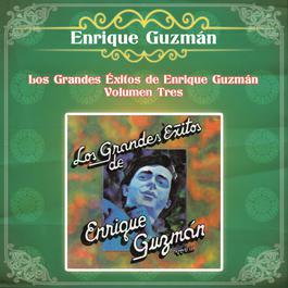 Los Grandes Éxitos de Enrique Guzmán - Volumen Tres 2018 Enrique Guzman