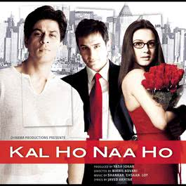 Kal Ho Naa Ho (Original Motion Picture Soundtrack) 2003 Shankar Ehsaan Loy