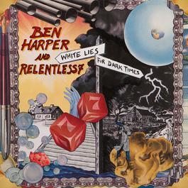 White Lies For Dark Times 2009 Ben Harper And Relentless7