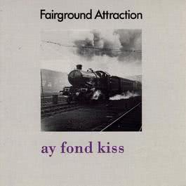Ay Fond Kiss 1990 Fairground Attraction