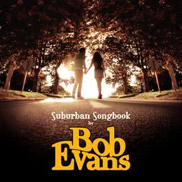 Suburban Songbook 2006 Bob Evans