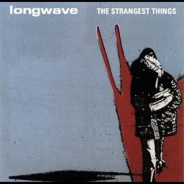 The Strangest Things 2003 Longwave