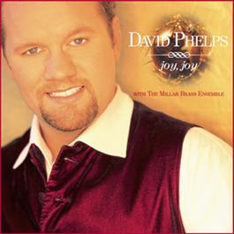 Joy, Joy 2000 David Phelps