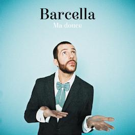 Ma douce 2012 Barcella