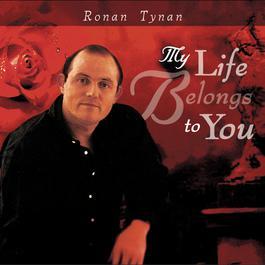 My Life Belongs To You 2002 Ronan Tynan
