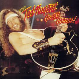 Great Gonzos! The Best Of Ted Nugent 1991 Ted Nugent
