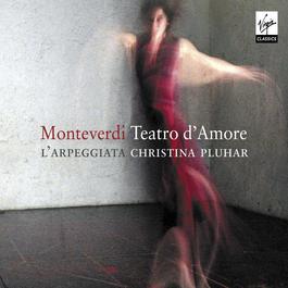 Monteverdi: Teatro d'amore 2009 Christina Pluhar