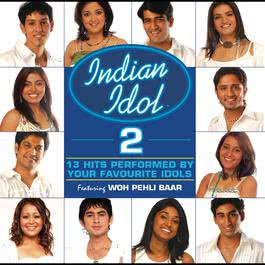 Indian Idol 2 - Woh Pehli Baar 2013 Various Artists