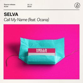 Call My Name (feat. Ocana) 2018 Selva; Ocana