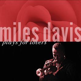 Miles Davis Plays For Lovers 2003 Miles Davis