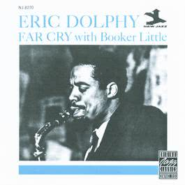 Far Cry 1989 Eric Dolphy; Booker Little