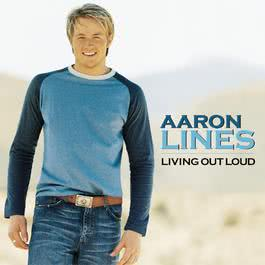 Living Out Loud 2003 Aaron Lines