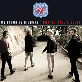 How To Call A Bluff 2009 My Favorite Highway