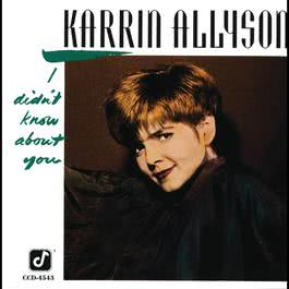 I Didn't Know About You 1993 Karrin Allyson