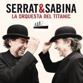 La Orquesta Del Titanic 2012 Serrat & Sabina