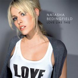 Love Like This 2008 Natasha Bedingfield