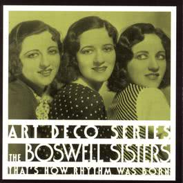 That's How Rhythm Was Born 1995 The Boswell Sisters