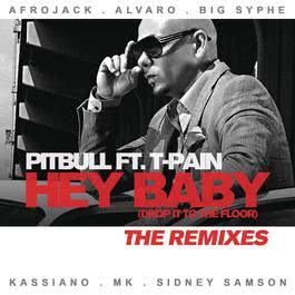 Hey Baby (Drop It To The Floor) - The Remixes EP 2011 Pitbull