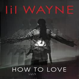 How To Love 2011 Lil Wayne