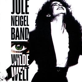 Wilde Welt 1990 Jule Neigel Band