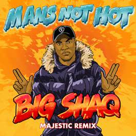 Man's Not Hot 2017 Big Shaq