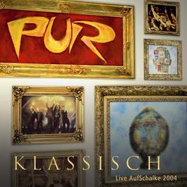 PUR Klassisch - Live AufSchalke 2004 2004 Pur