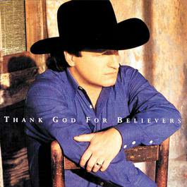 Thank God For Believers 1997 Mark Chesnutt
