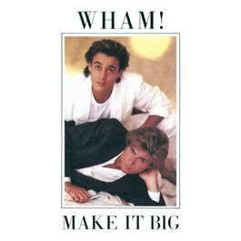 Make It Big 1985 Wham