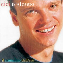Il Cammino Dell'Eta' 2001 Gigi D'Alessio